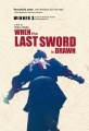 When the Last Sword is Drawn (2003)